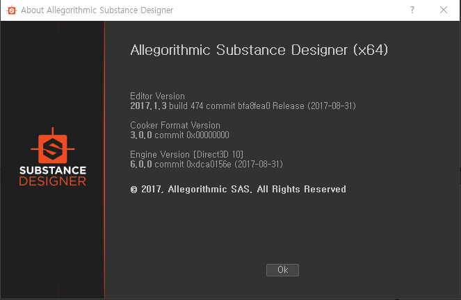 About Alleocrithmic Substance Desioner  Allegorithmic Substance Designer (x64)  Editor Version  2017.1.3 build 474 commit bfa8feaO Release (2017-08-31)  Cooker Format Version  3. O. O commit OXOOOOOOOO  Engine Version [Direct3D 10]  6. O. O commit Oxdca0156e (2017-08-31)  SUBSTANCE  DESIGNER  0 2017. Allegorithmic SAS. All Rights Reserved  Ok